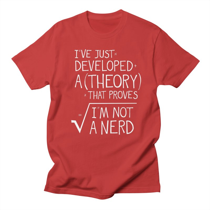I've Just Developed a Theory Men's T-Shirt by Made With Awesome