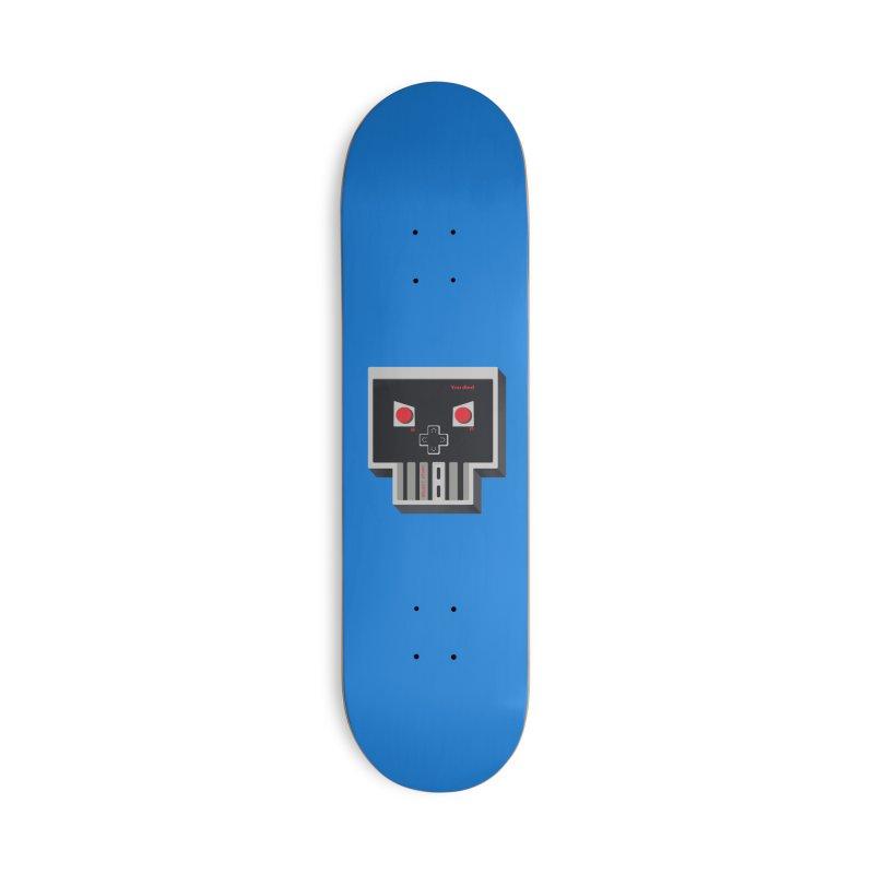 You Die Accessories Skateboard by MadKobra