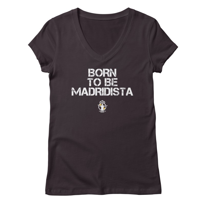 Born To Be Madridista Women's Regular V-Neck by Madridista Israel