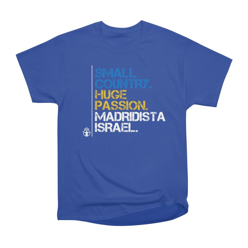 Small Country, Huge Passion Women's T-Shirt by Madridista Israel