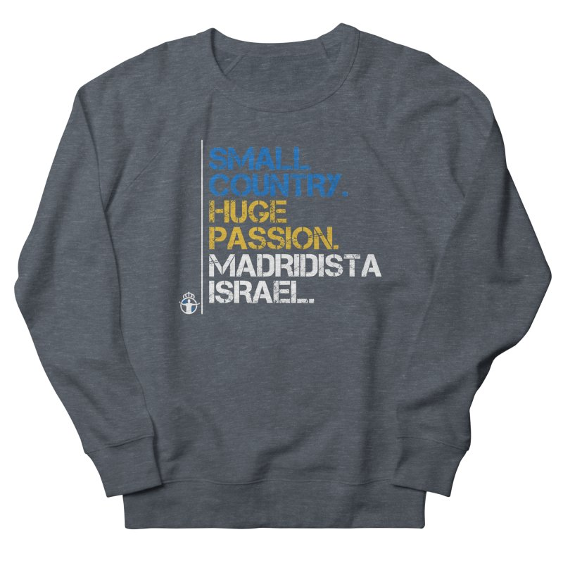 Small Country, Huge Passion Men's Sweatshirt by Madridista Israel