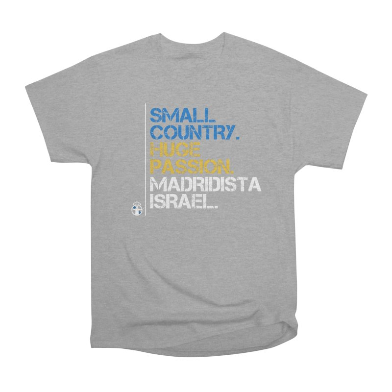 Small Country, Huge Passion Women's Heavyweight Unisex T-Shirt by Madridista Israel