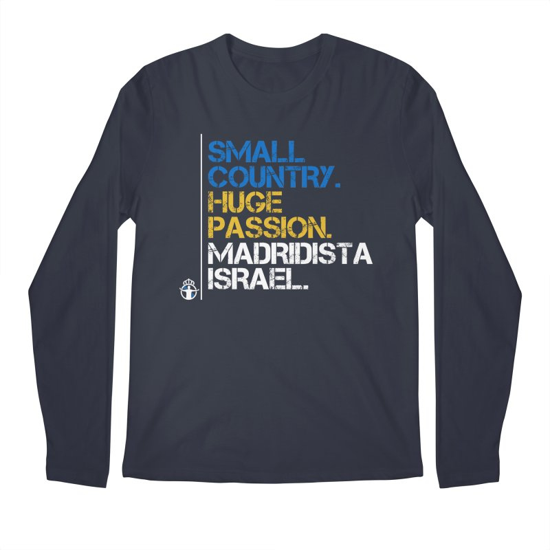 Small Country, Huge Passion Men's Regular Longsleeve T-Shirt by Madridista Israel