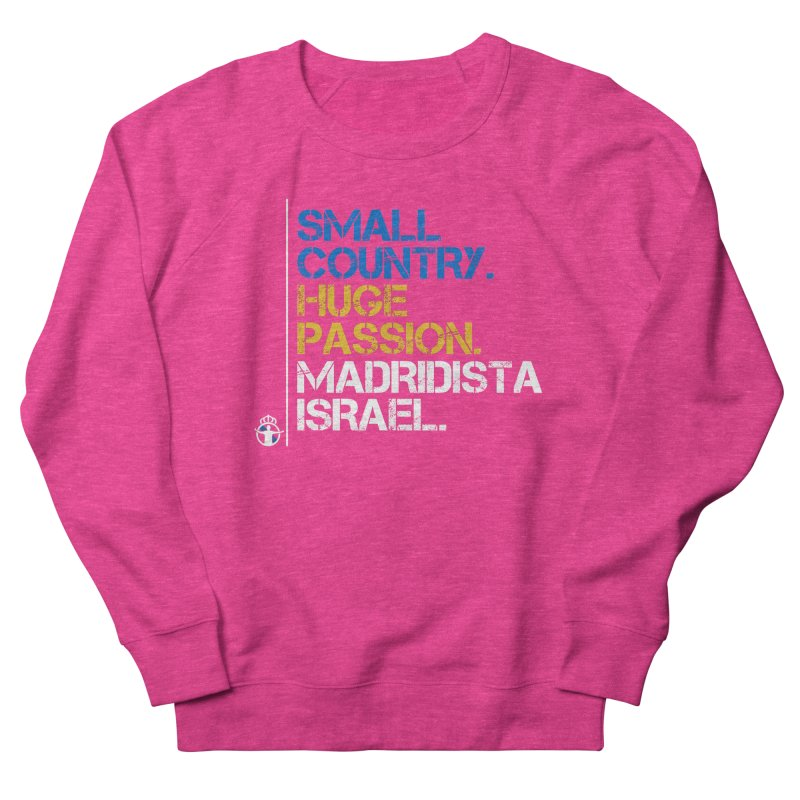 Small Country, Huge Passion Women's French Terry Sweatshirt by Madridista Israel
