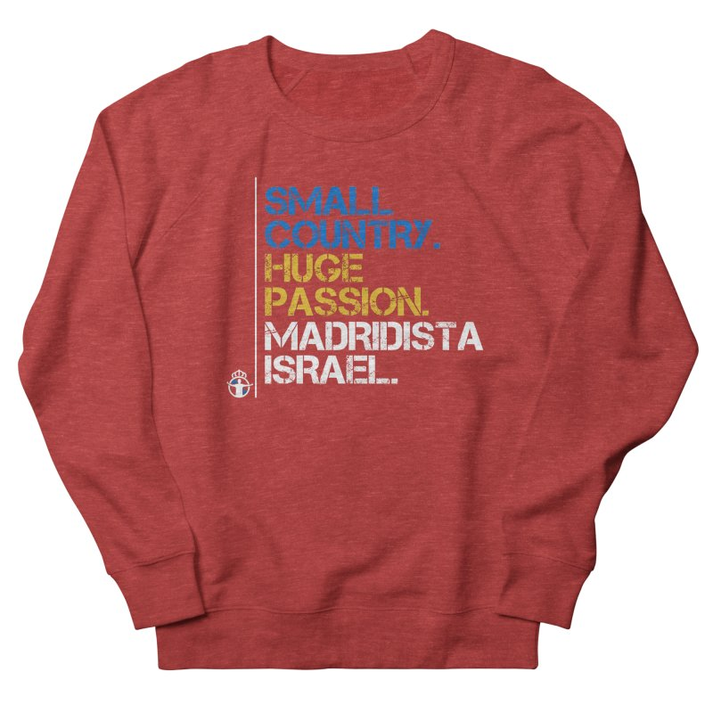 Small Country, Huge Passion Men's French Terry Sweatshirt by Madridista Israel