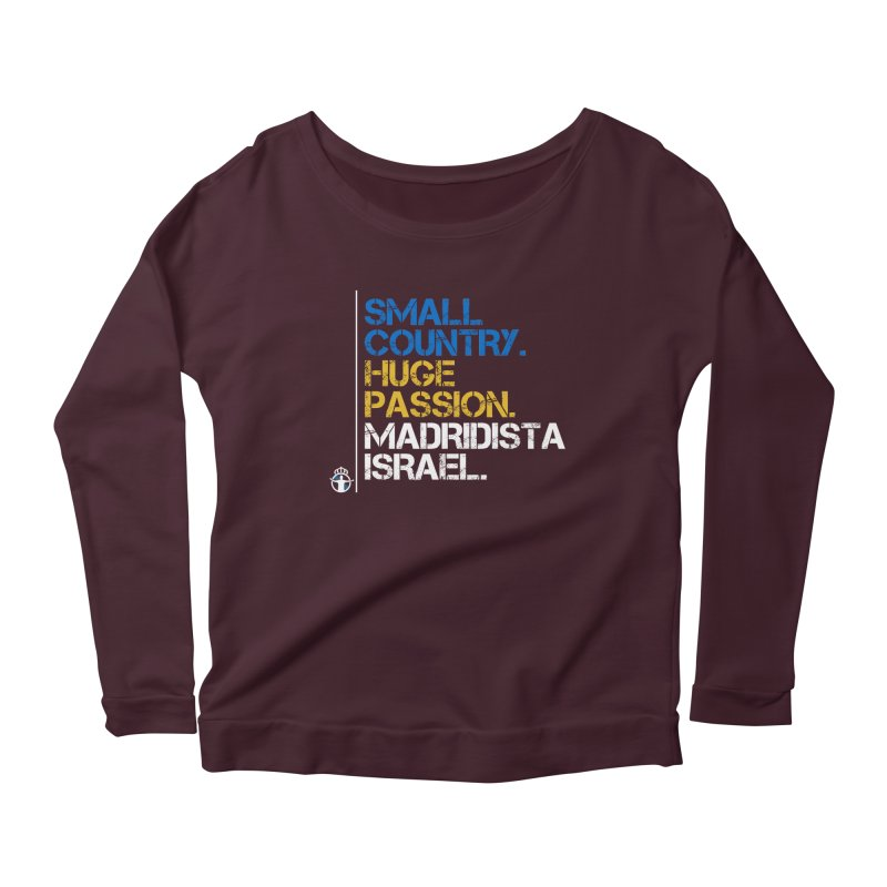 Small Country, Huge Passion Women's Longsleeve T-Shirt by Madridista Israel