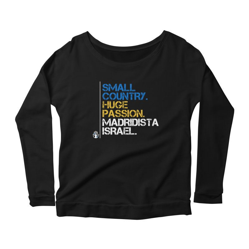 Small Country, Huge Passion Women's Scoop Neck Longsleeve T-Shirt by Madridista Israel