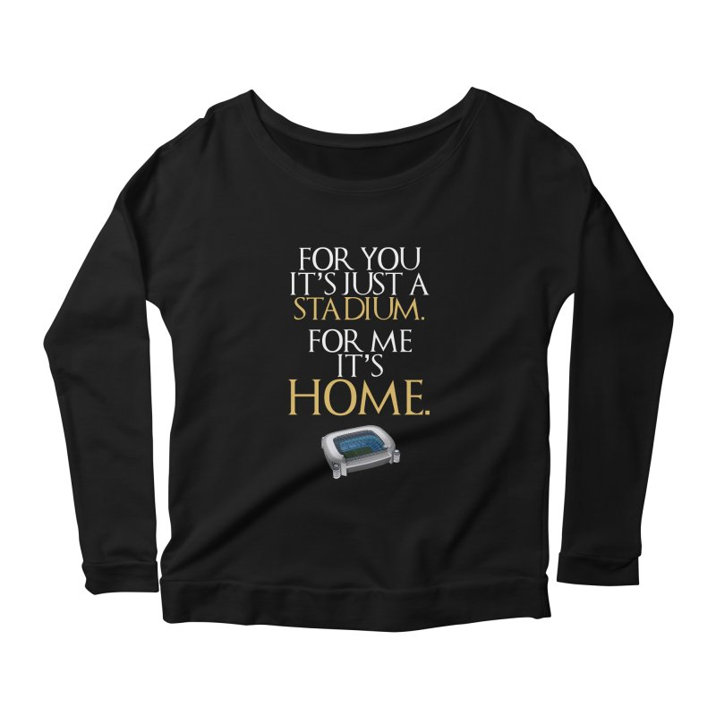 For me it's HOME Women's Scoop Neck Longsleeve T-Shirt by Madridista Israel