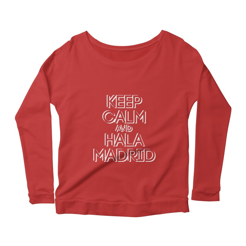 KEEP CALM AND HALA MADRID Women's Scoop Neck Longsleeve T-Shirt by Madridista Israel