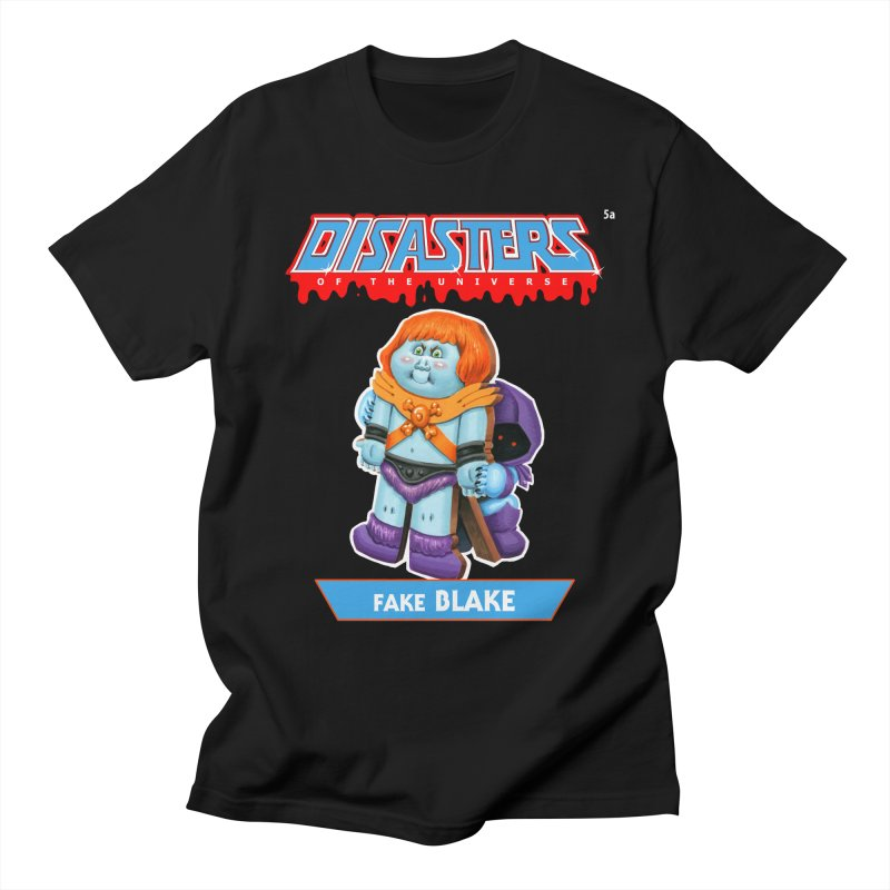 5a Fake BLAKE - Disasters of the Universe Men's T-Shirt by Magic Marker Art - Mark Pingitore