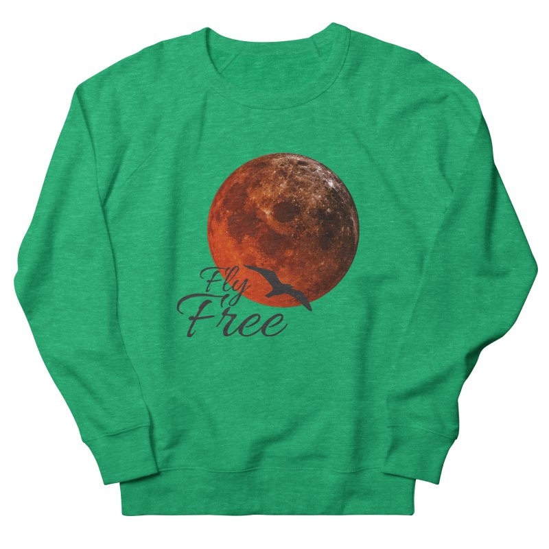 Fly Free Women's French Terry Sweatshirt by Magic Pixel's Artist Shop