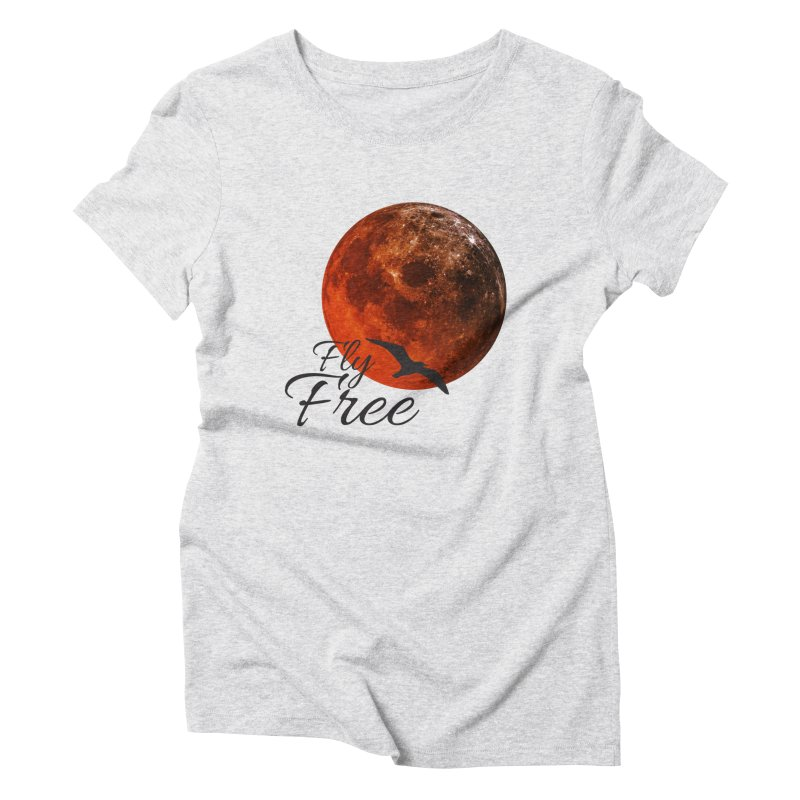 Fly Free Women's Triblend T-Shirt by Magic Pixel's Artist Shop