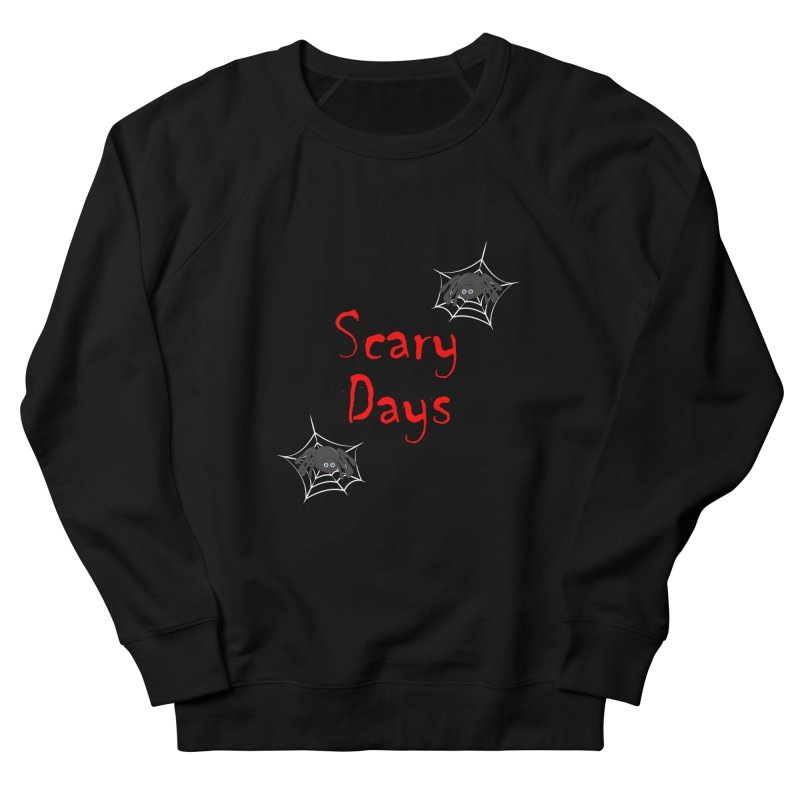 Scary Days Women's French Terry Sweatshirt by Magic Pixel's Artist Shop