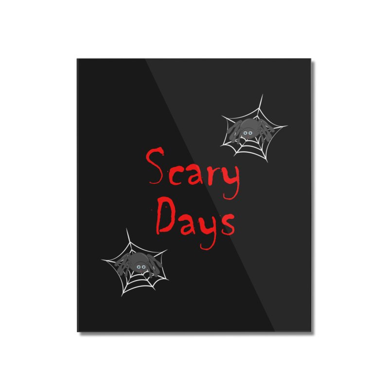 Scary Days Home Mounted Acrylic Print by Magic Pixel's Artist Shop