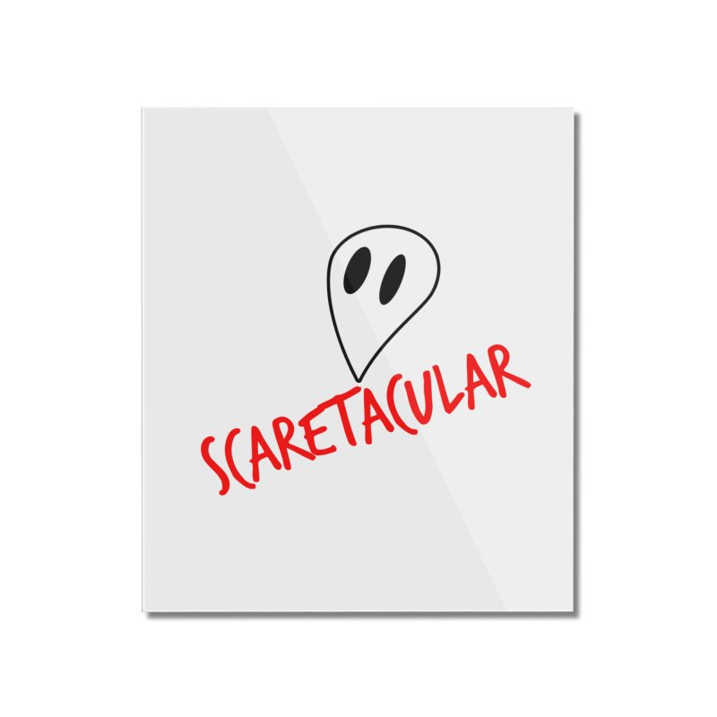 Scaretacular Home Mounted Acrylic Print by Magic Pixel's Artist Shop