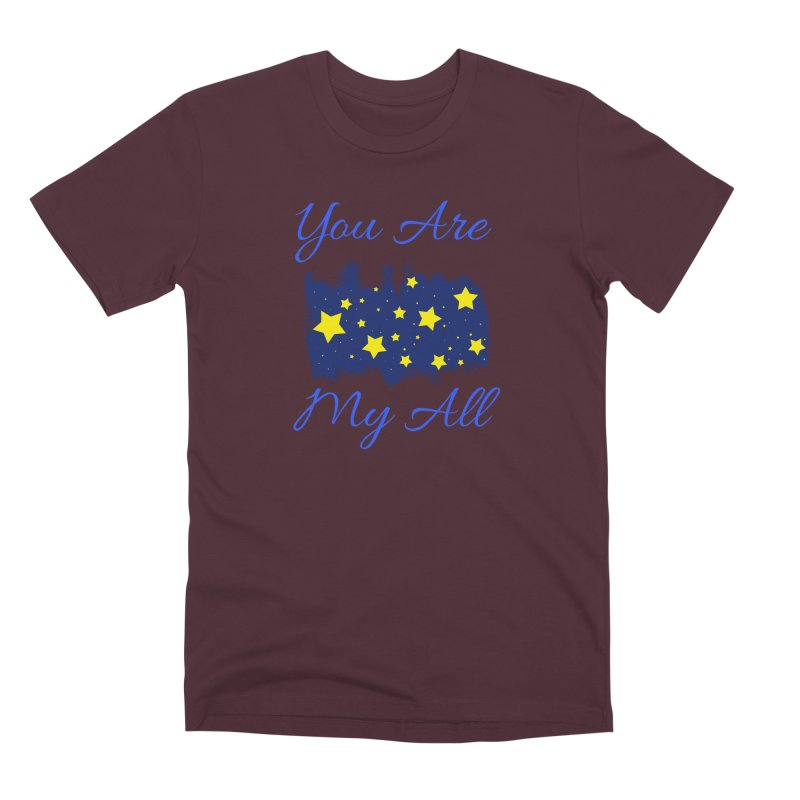 You Are My All Men's Premium T-Shirt by Magic Pixel's Artist Shop