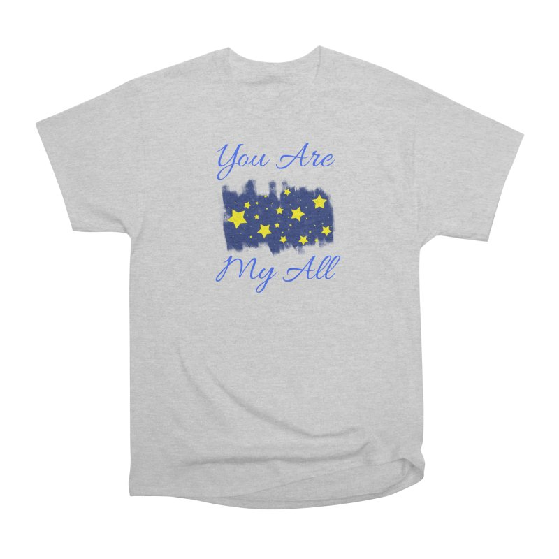 You Are My All Men's Heavyweight T-Shirt by Magic Pixel's Artist Shop