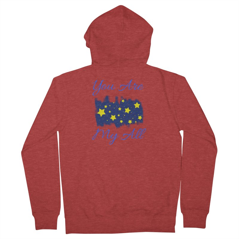 You Are My All Women's French Terry Zip-Up Hoody by Magic Pixel's Artist Shop