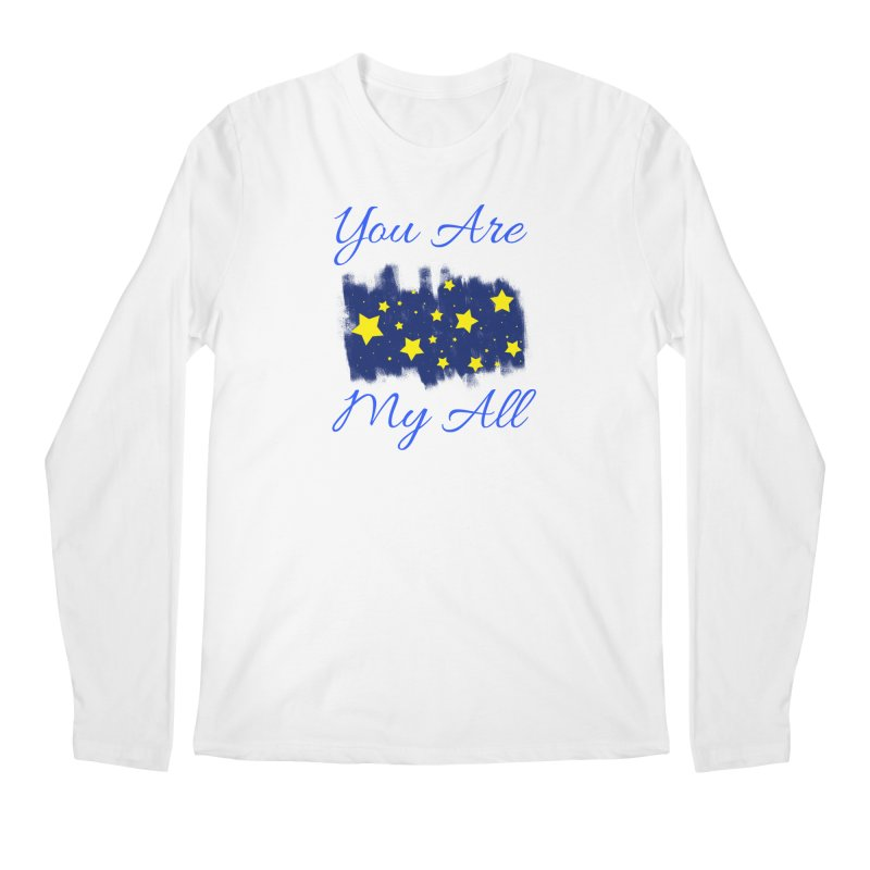 You Are My All Men's Regular Longsleeve T-Shirt by Magic Pixel's Artist Shop