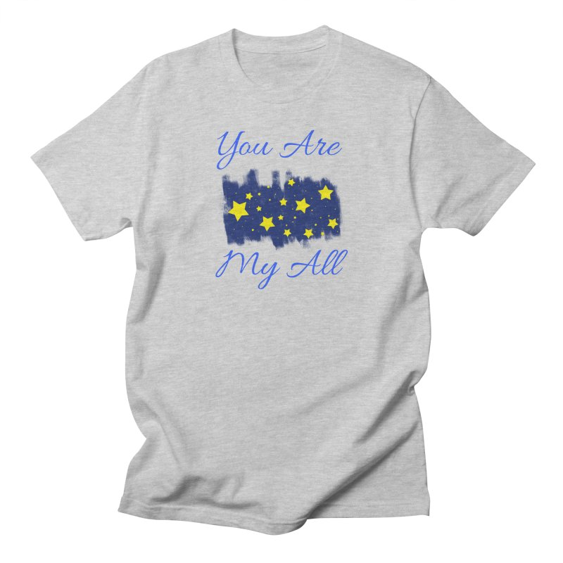 You Are My All Men's Regular T-Shirt by Magic Pixel's Artist Shop