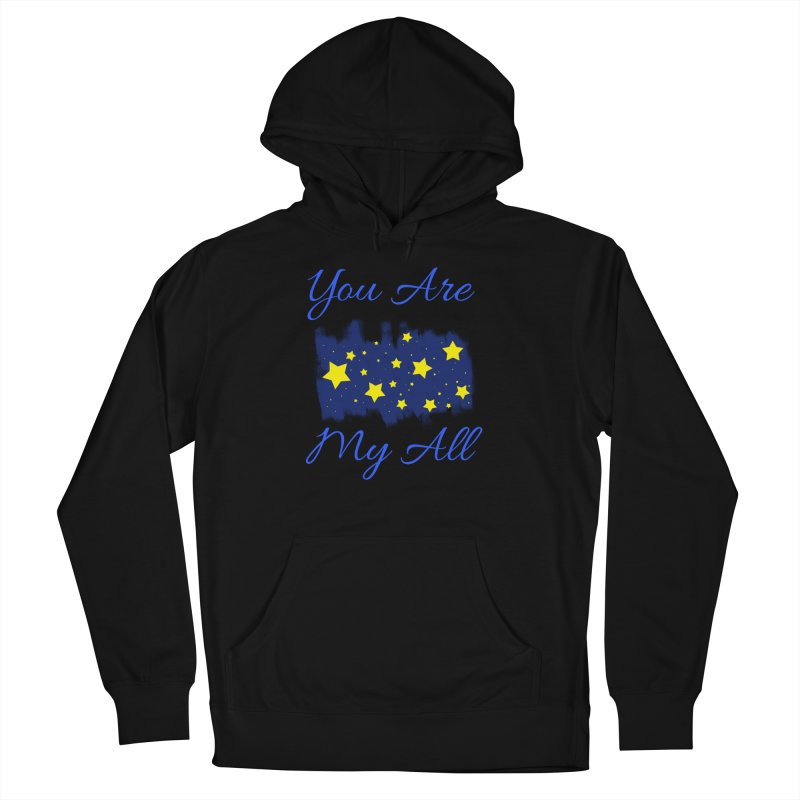 You Are My All Women's French Terry Pullover Hoody by Magic Pixel's Artist Shop