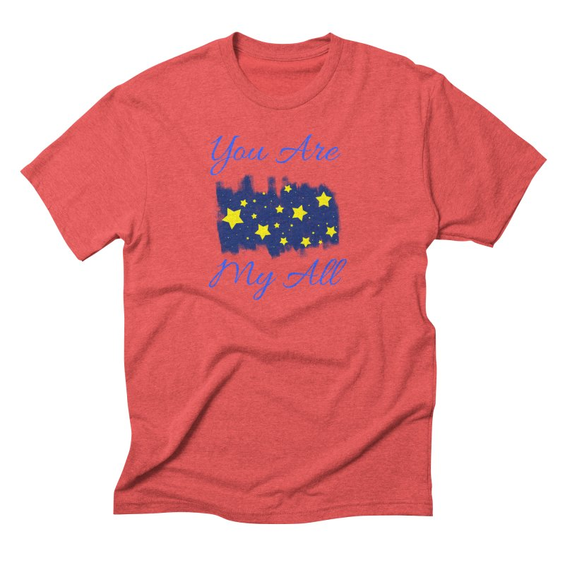 You Are My All Men's Triblend T-Shirt by Magic Pixel's Artist Shop