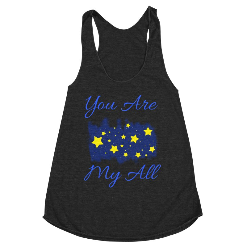 You Are My All Women's Racerback Triblend Tank by Magic Pixel's Artist Shop
