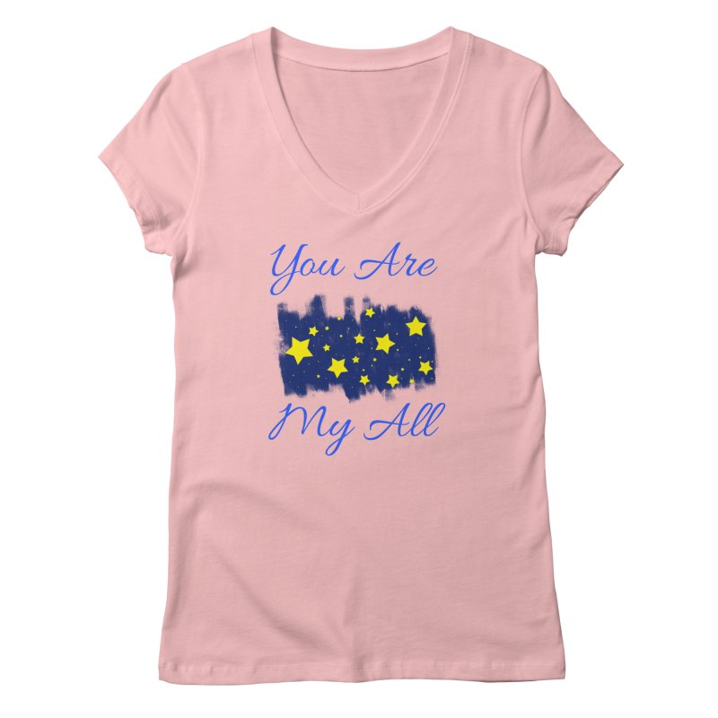 You Are My All Women's Regular V-Neck by Magic Pixel's Artist Shop