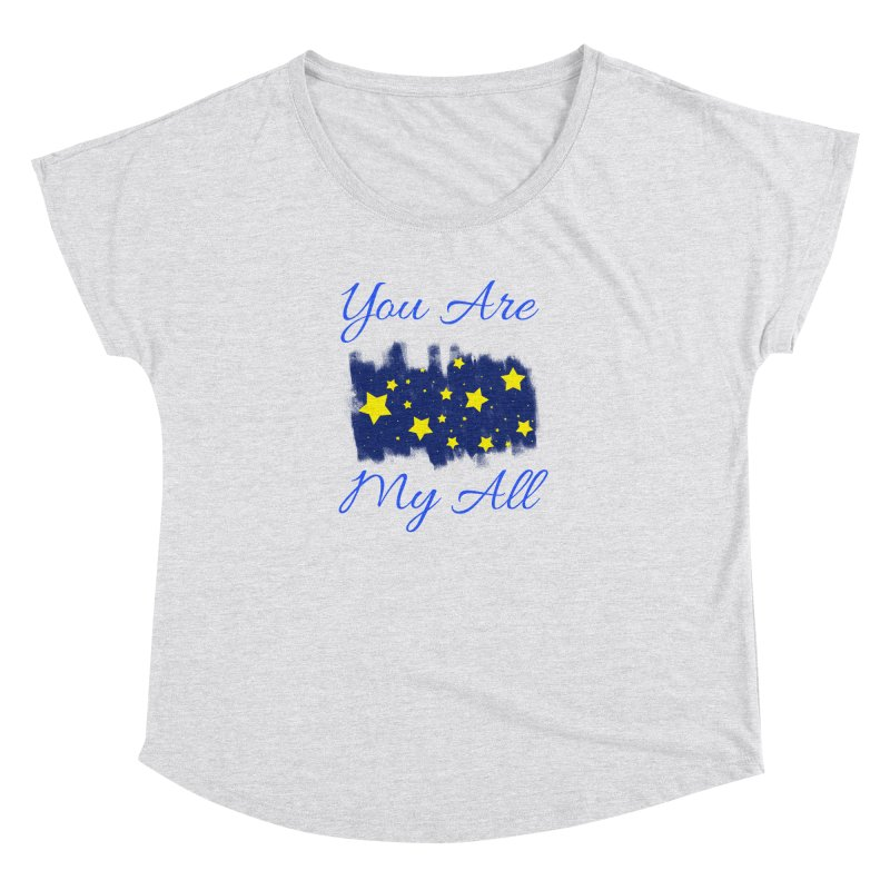 You Are My All Women's Dolman Scoop Neck by Magic Pixel's Artist Shop