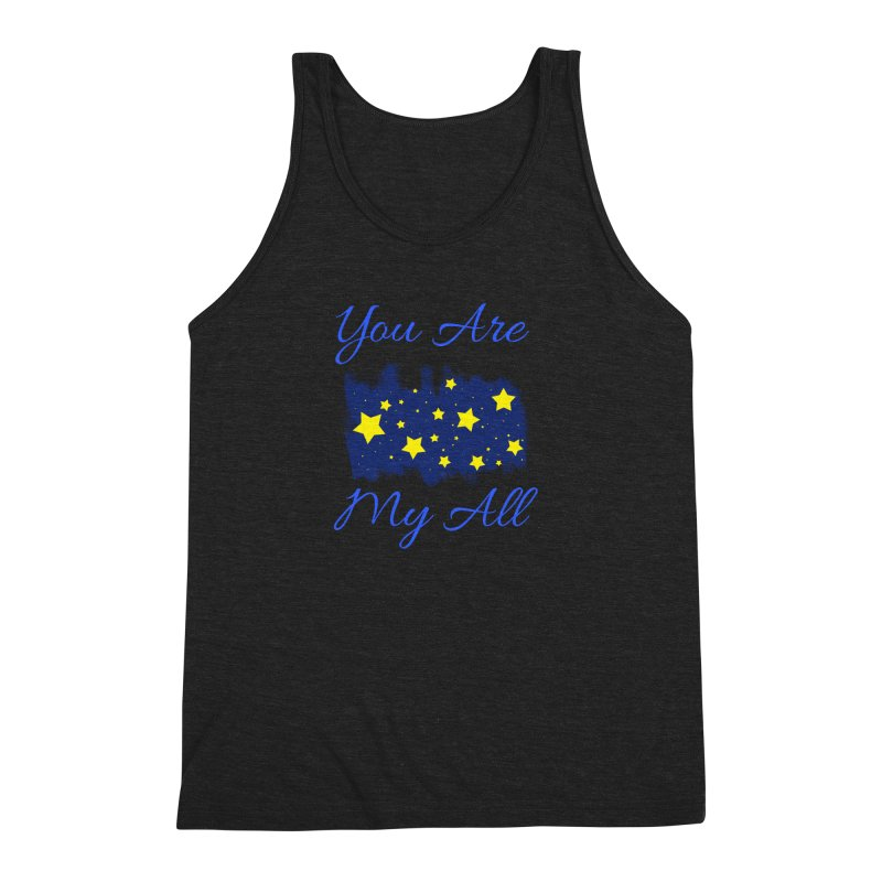 You Are My All Men's Triblend Tank by Magic Pixel's Artist Shop