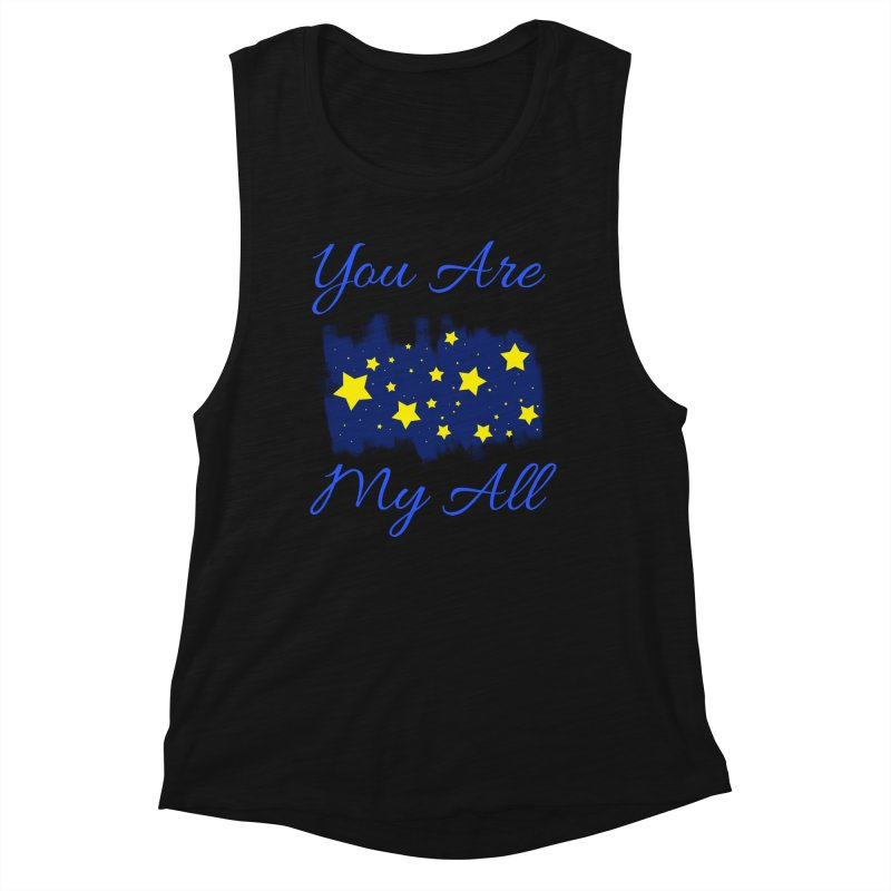You Are My All Women's Muscle Tank by Magic Pixel's Artist Shop