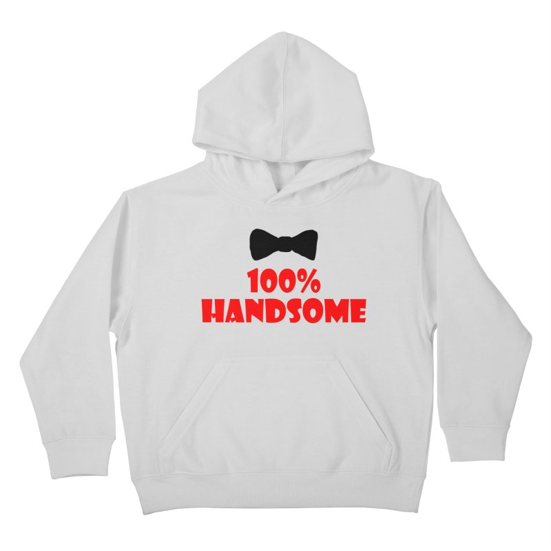 100% Handsome Kids Pullover Hoody by Magic Pixel's Artist Shop