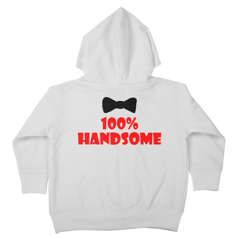 100% Handsome Kids Toddler Zip-Up Hoody by Magic Pixel's Artist Shop