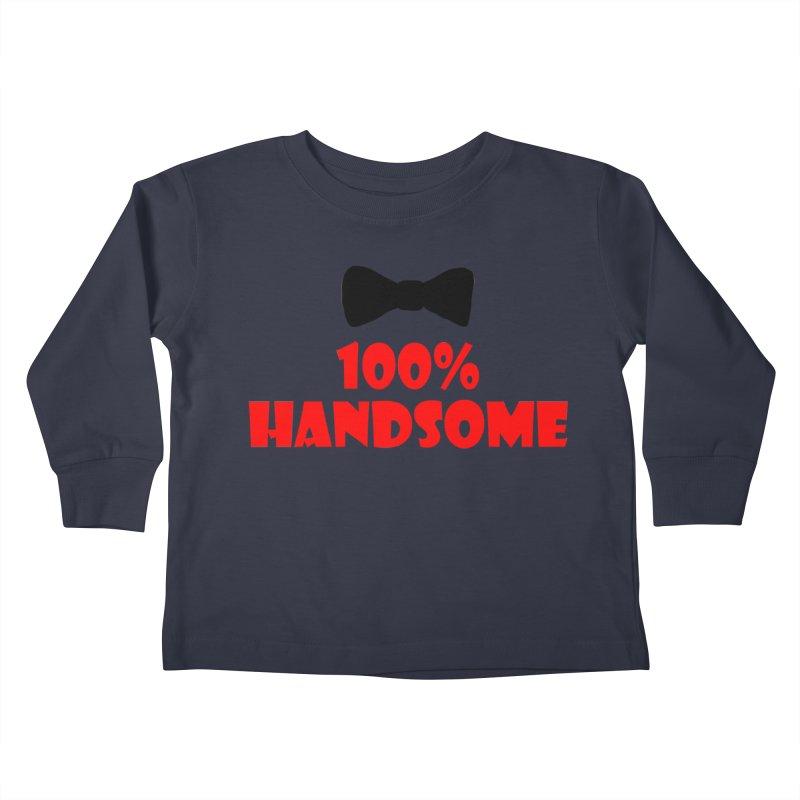 100% Handsome Kids Toddler Longsleeve T-Shirt by Magic Pixel's Artist Shop