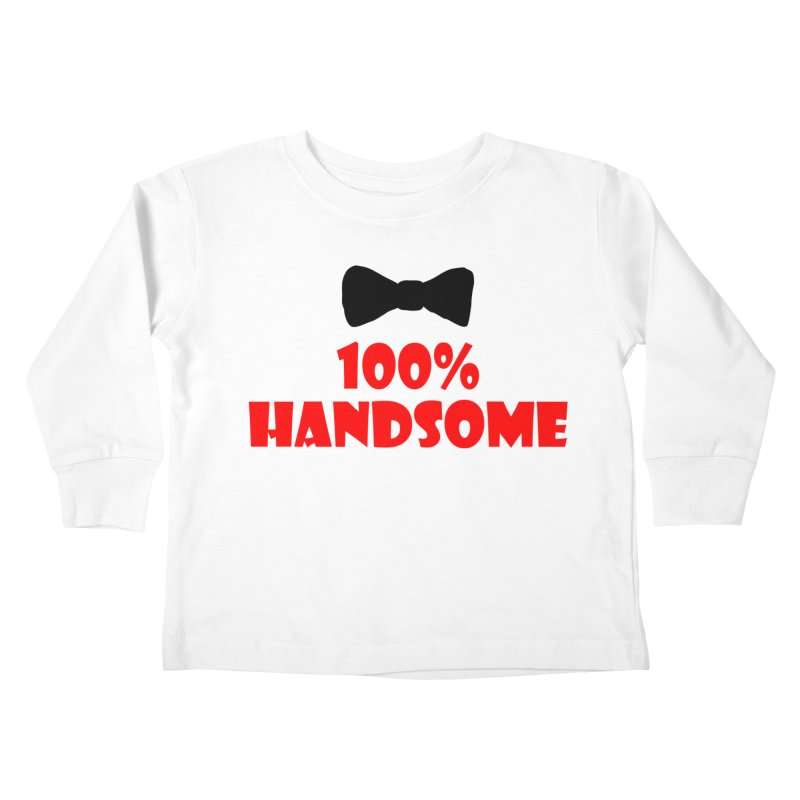 100% Handsome Kids Toddler Longsleeve T-Shirt by Magic Pixel's Artist Shop