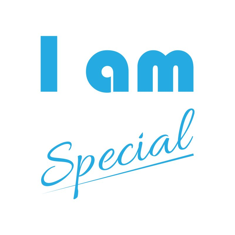I am Special by Magic Pixel's Artist Shop