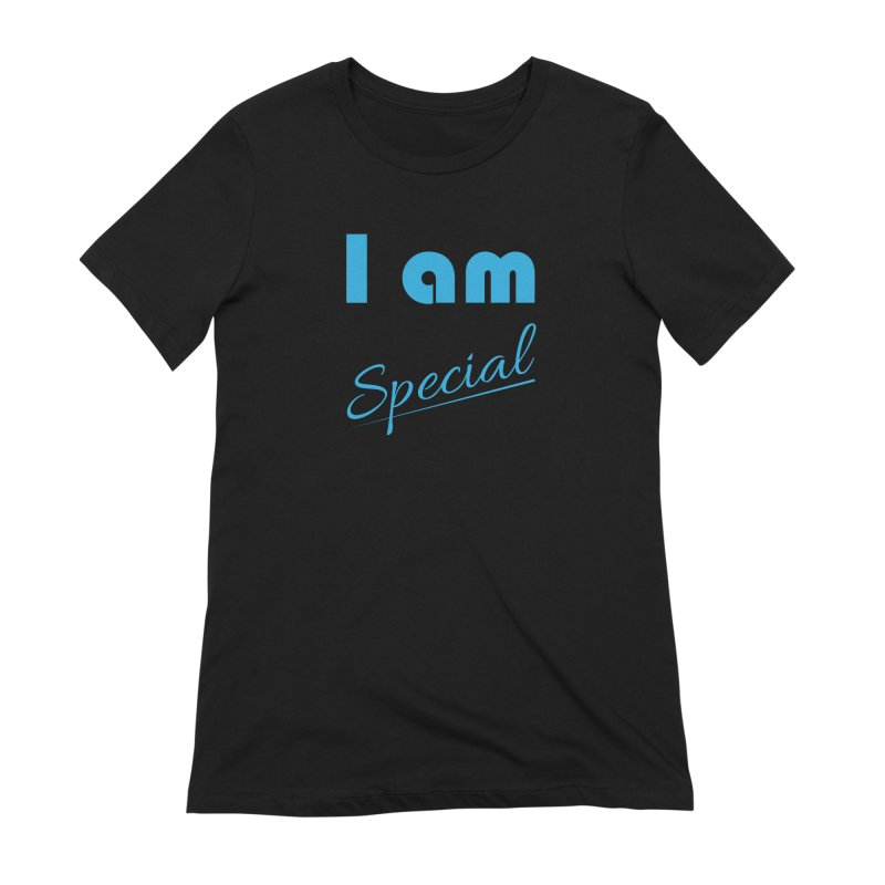 I am Special Women's Extra Soft T-Shirt by Magic Pixel's Artist Shop
