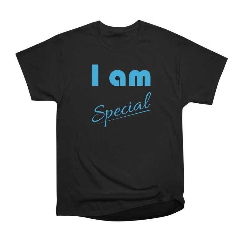 I am Special Women's Heavyweight Unisex T-Shirt by Magic Pixel's Artist Shop