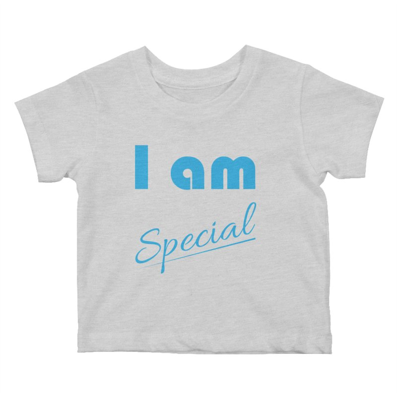 I am Special Kids Baby T-Shirt by Magic Pixel's Artist Shop