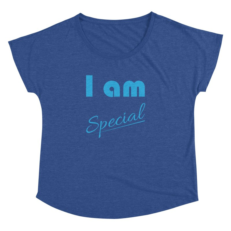 I am Special Women's Dolman Scoop Neck by Magic Pixel's Artist Shop
