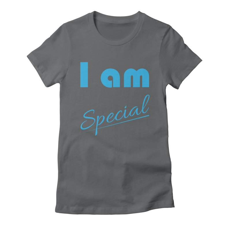 I am Special Women's Fitted T-Shirt by Magic Pixel's Artist Shop