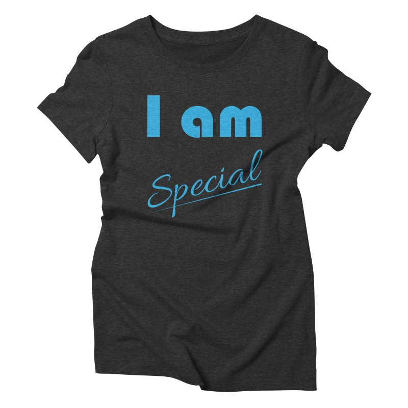 I am Special Women's Triblend T-Shirt by Magic Pixel's Artist Shop