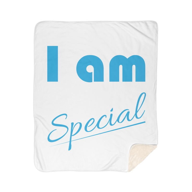 I am Special Home Sherpa Blanket Blanket by Magic Pixel's Artist Shop
