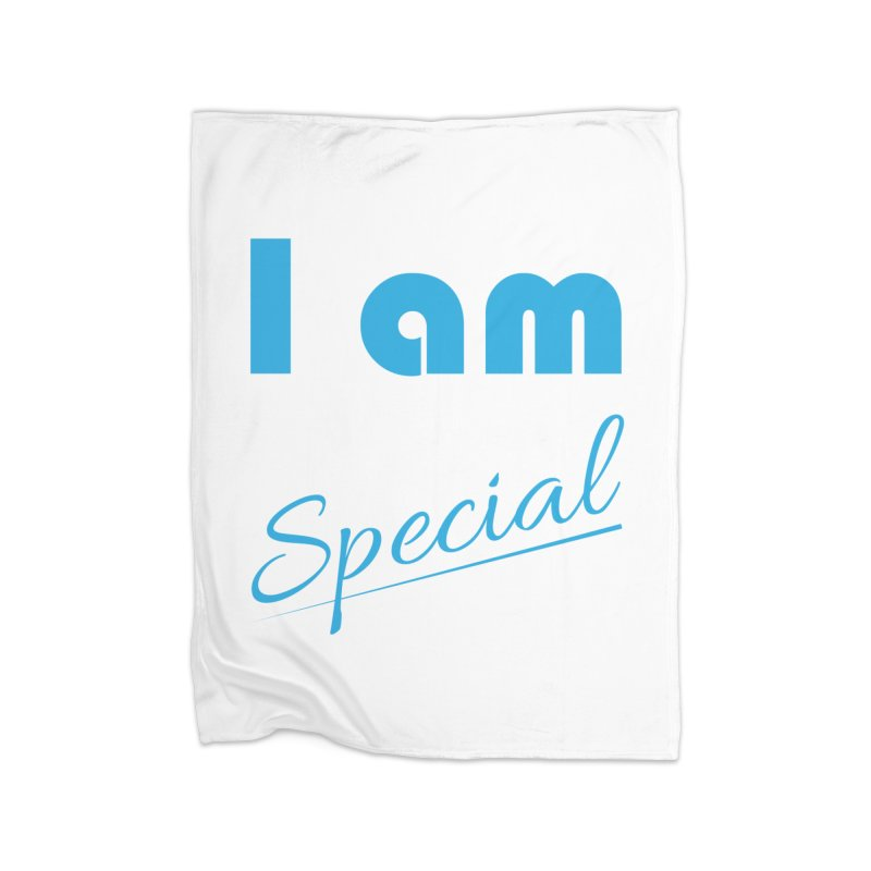 I am Special Home Fleece Blanket Blanket by Magic Pixel's Artist Shop