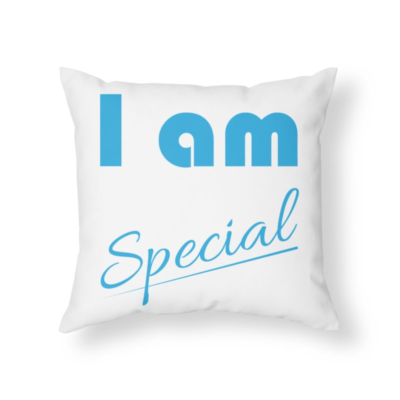 I am Special Home Throw Pillow by Magic Pixel's Artist Shop