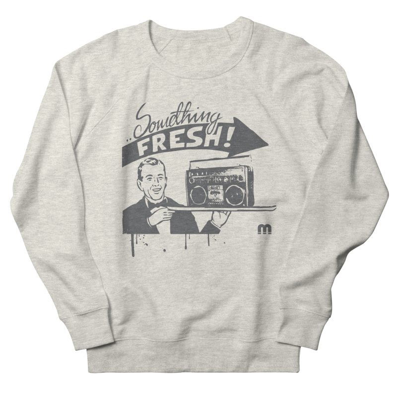 Something Fresh Women's Sweatshirt by magneticclothing's Artist Shop