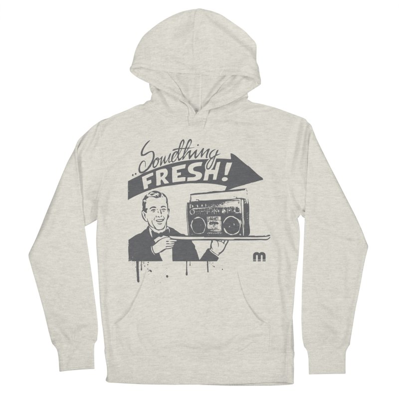 Something Fresh Women's French Terry Pullover Hoody by magneticclothing's Artist Shop