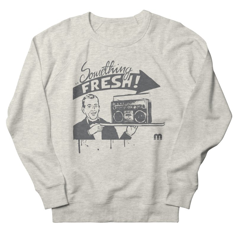 Something Fresh Women's French Terry Sweatshirt by magneticclothing's Artist Shop