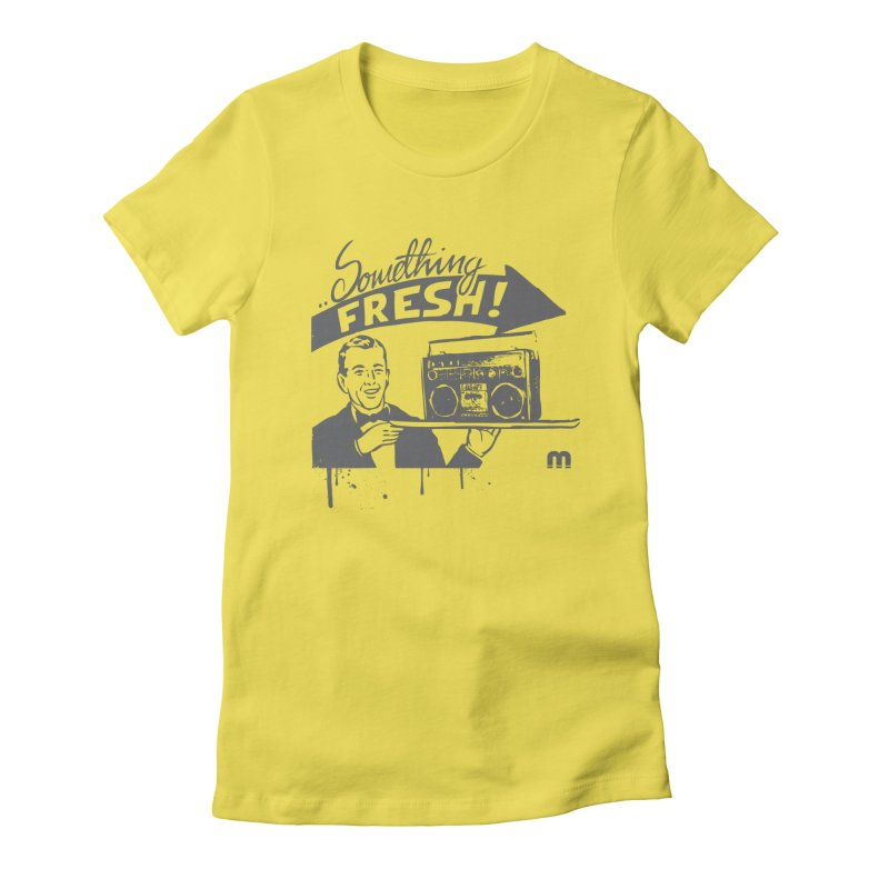 Something Fresh Women's T-Shirt by magneticclothing's Artist Shop