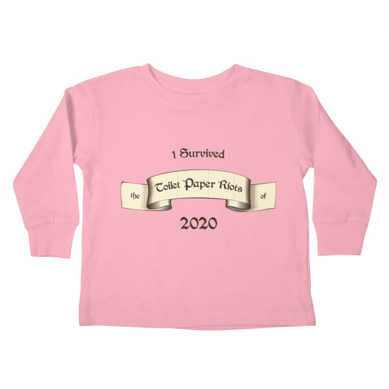 I Survived the Toilet Paper Riots of 2020 Kids Toddler Longsleeve T-Shirt by Art by Maija R